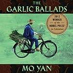 Garlic Ballads | Mo Yan,Howard Goldblatt (translator)