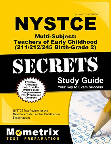NYSTCE Multi-Subject: Teachers of Early Childhood (211/212/245 Birth-Grade 2) Secrets Study Guide: NYSTCE Test Review for the New York State Teacher Certification Examinations (Test Teacher 2 Guide)