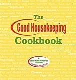 The Good Housekeeping Cookbook, Susan Westmoreland and Good Housekeeping Editors, 1588163989