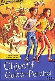 Objectif Gutta-Percha par Freddy Woets