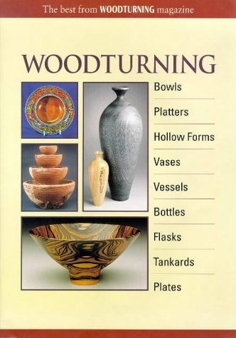 Woodturning: Bowls, Platters, Hollow Forms, Vases, Vessels, Bottles, Flasks, Tankards, Plates: The Best from Woodturning - Diy Flask
