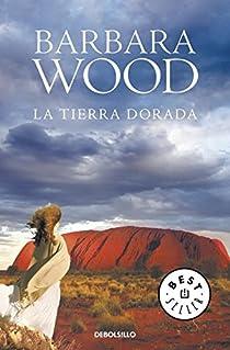 La tierra dorada par Barbara Wood