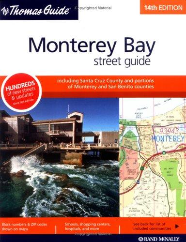 Thomas Guide Monterey Bay Street Guide: Including Santa Cruz County And Portions Of Monterey And San Benito Counties (Rand McNally Thomas Guides) pdf epub