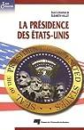 La présidence des Etats-Unis par Vallet