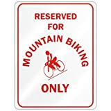RESERVED FOR '' MOUNTAIN BIKING ONLY '' PARKING SIGN SPORTS