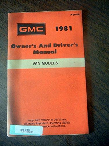 1981 GMC Van Vandura Gaucho Rally Wagon Rally STX Owners Manual [Paperback] [Jan