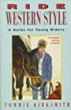 Ride Western Style, Tommie Kirksmith, 0876058950