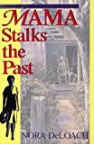 Mama Stalks the Past, Nora L. DeLoach, 0553106627