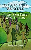 img - for The Pied Piper Principle: Lead, and They Will Follow book / textbook / text book