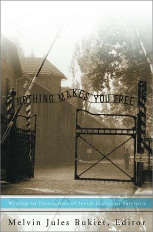 Nothing Makes You Free: Writings by Descendants of Jewish Holocaust Survivors ebook