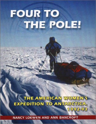 Four to the Pole!: The American Women's Expedition to Antarctica, 1992-1993 pdf