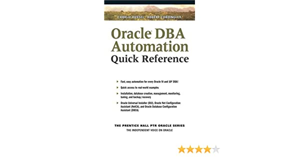 Oracle DBA Automation Quick Reference: 9780131403017: Computer