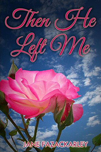 Then He Left Me - Kindle edition by Jane Fazackarley