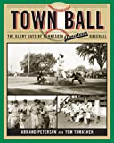 Town Ball: The Glory Days of Minnesota Amateur Baseball