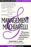 img - for MANAGEMENT & MACHIAVELLI : A Prescription for Success in Your Business book / textbook / text book