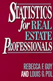 Statistics for Real Estate Professionals, Rebecca F. Guy and Louis G. Pol, 0899303242