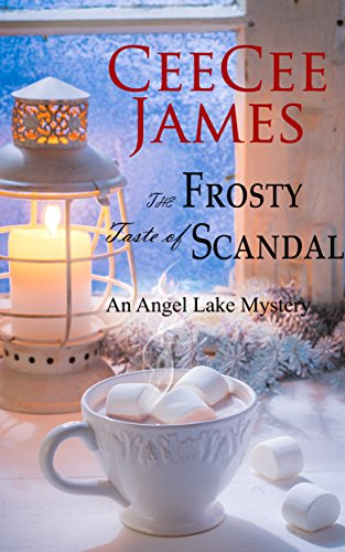The Frosty Taste of Scandal: An Angel Lake Mystery (Walking Calamity Cozy Mystery Book 6) by [James, CeeCee]
