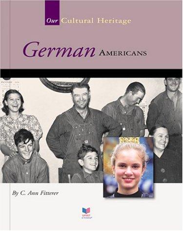 German Americans (Spirit of America Our Cultural Heritage) pdf