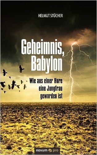 Book Geheimnis, Babylon - Wie aus einer Hure eine Jungfrau geworden ist