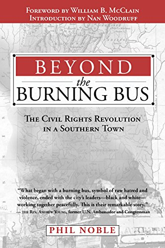 - Beyond the Burning Bus: The Civil Rights Revolution in a Southern Town