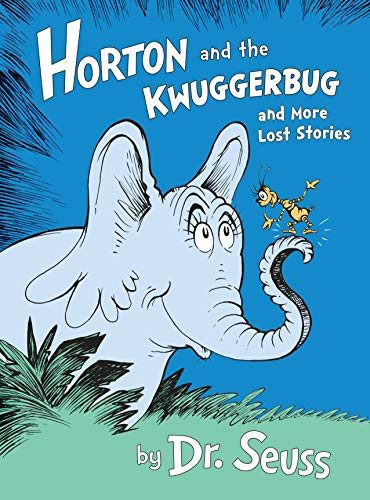 Horton and the Kwuggerbug and More Lost Stories (Classic Seuss)