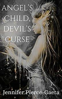 Angel's Child Devil's Curse by [Pierce-Gaeta, Jennifer]