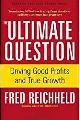 The Ultimate Question: Driving Good Profits and True Growth Hardcover