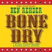 Bone Dry: A Blanco County, Texas, Novel, Book 2 | Ben Rehder
