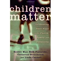 Children Matter: Celebrating Their Place in the Church, Family, and Community