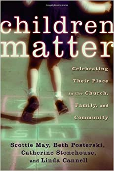 Children Matter: Celebrating Their Place in the Church, Family ...