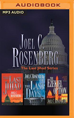 Joel C. Rosenberg – The Last Jihad Series: Books 1-3: The Last Jihad, The Last Days, The Ezekiel Option