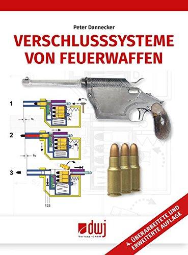 Verschlusssysteme von Feuerwaffen Taschenbuch – 1. Februar 2017 Peter Dannecker DWJ 3936632979 Sammlerkataloge
