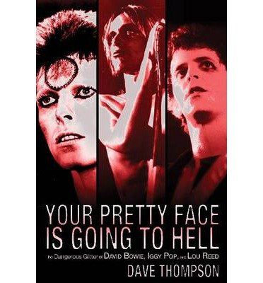 [(Dave Thompson: Your Pretty Face is Going to Hell)] [Author: Dave Thompson] published on (December, 2009)