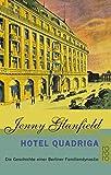 Hotel Quadriga: Die Geschichte einer Berliner Familiendynastie (Die Hotel Quadriga Trilogie, Band 1)