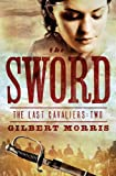 The Sword, Gilbert Morris, 160260908X
