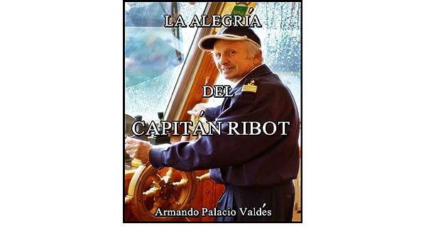 Amazon.com: La alegría del capitán Ribot (Spanish Edition) eBook: Armando Palacio Valdés: Kindle Store