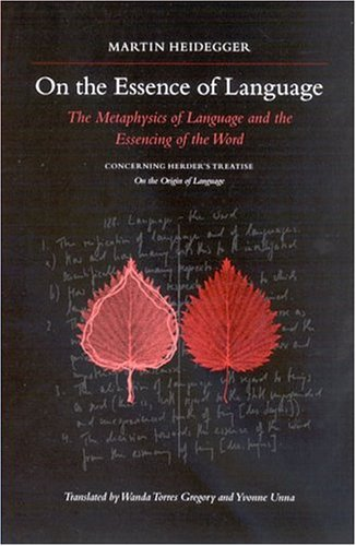 On the Essence of Language: The Metaphysics of Language and the Essencing of the Word Concerning Herder's Treatise On the Origin of Language (SUNY series in Contemporary Continental Philosophy) by SUNY Press