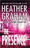 The Presence, Heather Graham, 077832074X