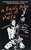 img - for A Fast Ride Out of Here: Confessions of Rock's Most Dangerous Man book / textbook / text book