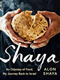 Image of Shaya: An Odyssey of Food, My Journey Back to Israel