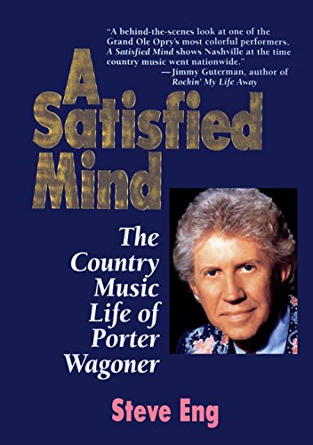 - A Satisfied Mind: The Country Music Life of Porter Wagoner