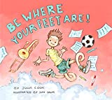 #4: Be Where Your Feet Are!