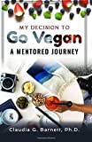 My decision to go VEGAN: A Mentored Journey