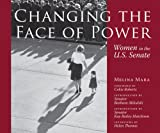 img - for Changing the Face of Power: Women in the U.S. Senate (Focus on American History) book / textbook / text book