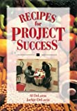Recipes for Project Success, Al DeLucia and Jackie DeLucia, 1880410583