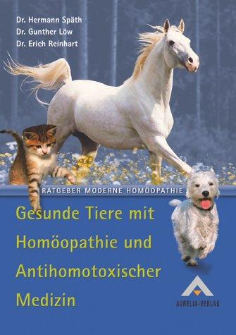 Gesunde Tiere mit Homöopathie und Antihomotoxischer Medizin