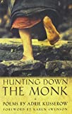 Hunting Down the Monk (A. Poulin, Jr. New Poets of America)