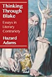 Thinking Through Blake, Hazard Adams, 0786479582
