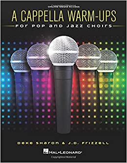 A Cappella Warm-Ups: for Pop and Jazz Choirs: Deke Sharon, J D