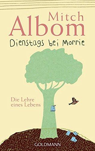 Dienstags bei Morrie: Die Lehre eines Lebens